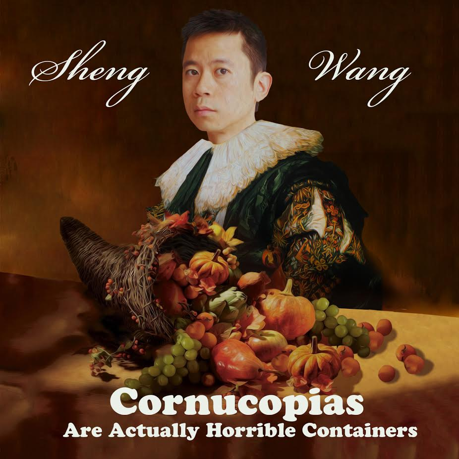 "Sheng Wang - ""Cornucopias Are Actually Horrible Containers"""